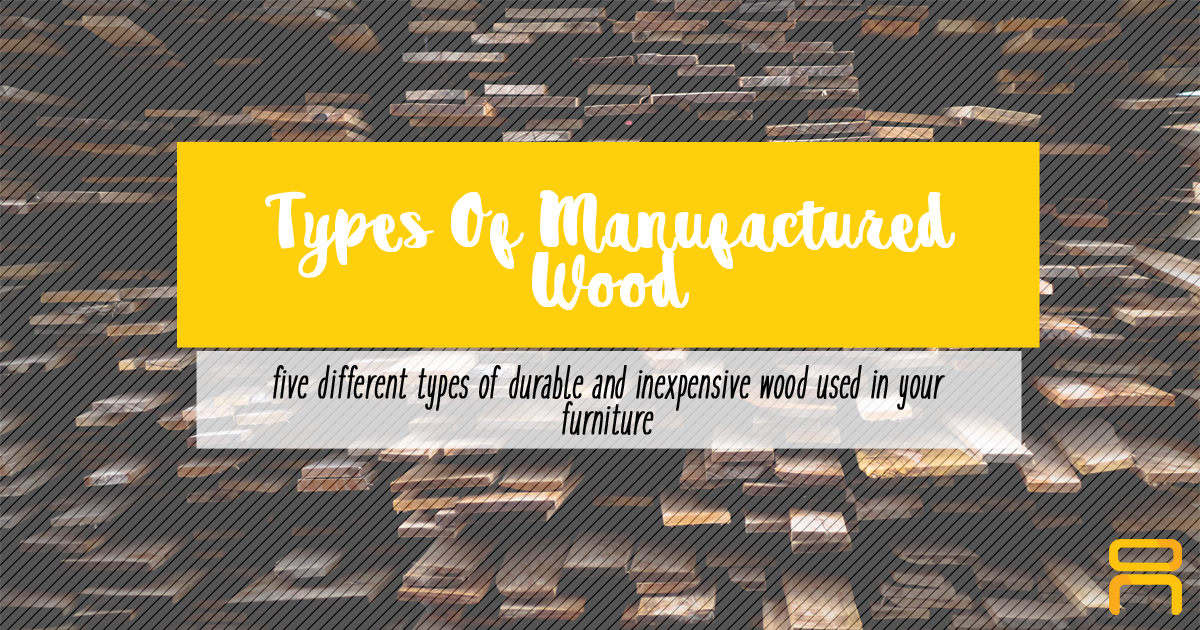 Types Of Manufactured Wood Urban Concepts Furniture Store Manila