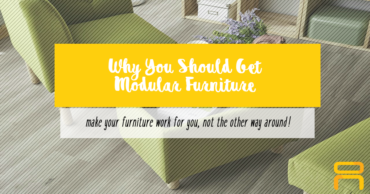 Why You Should Get Modular Furniture