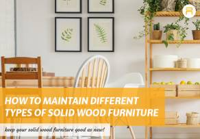 maintain difference types of solid wood furniture