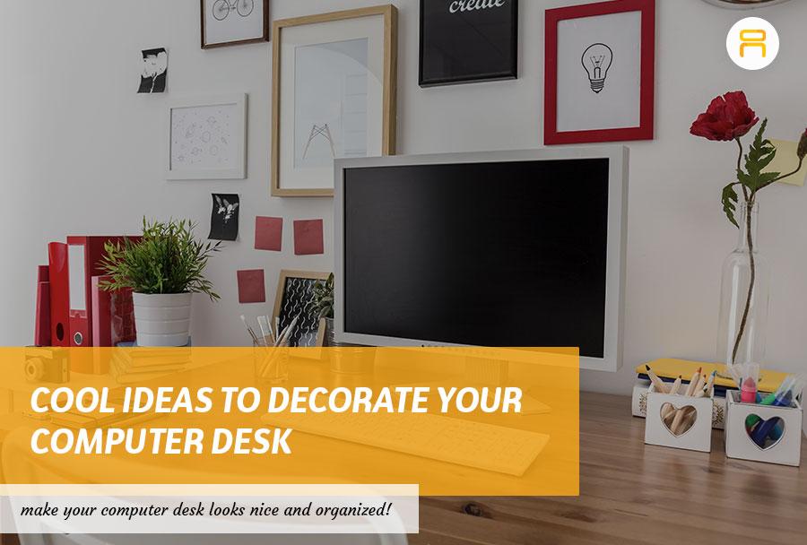 decorate your computer desk